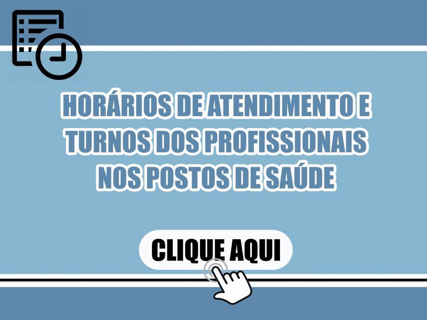 HORÁRIOS DE ATENDIMENTO NOS POSTOS DE SAÚDE