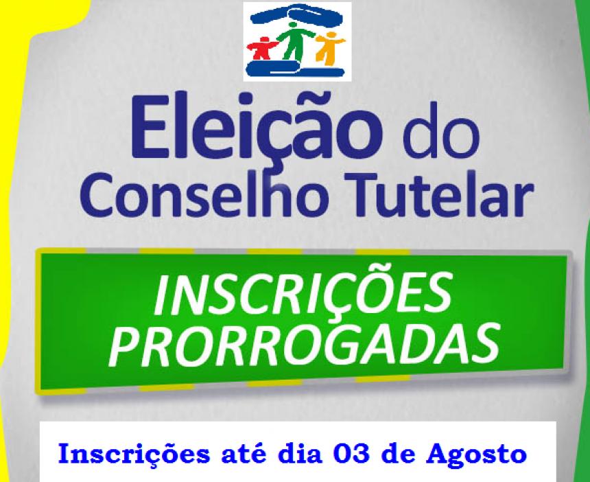 INSCRIÇÕES PRORROGADAS PARA ELEIÇÃO COMPLEMENTAR DO CONSELHO TUTELAR