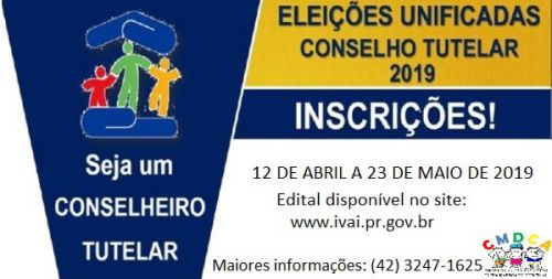 INSCRIÇÕES PARA ELEIÇÃO UNIFICADA DO CONSELHO TUTELAR DE IVAÍ