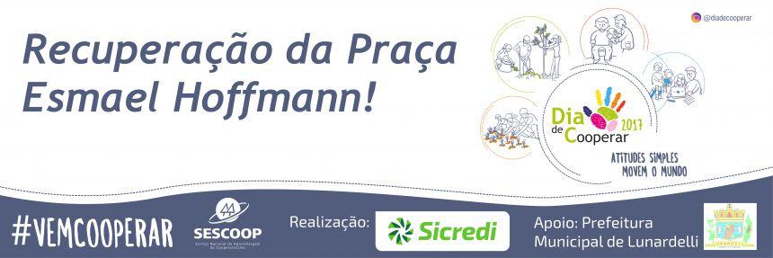 Dia de Cooperar - Recuperação da Praça Esmael Hoffmann!