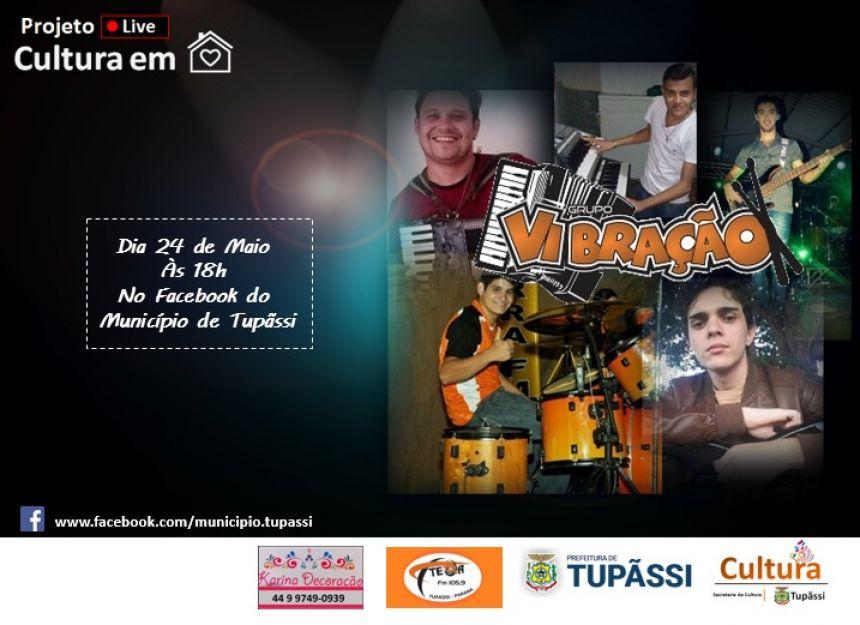 Projeto Live - Cultura em Casa, terá Participação do grupo Vibração, no dia 24 de Maio