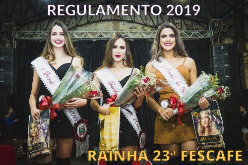 REGULAMENTO PARA ESCOLHA DA RAINHA DA 23ª FESCAFÉ!