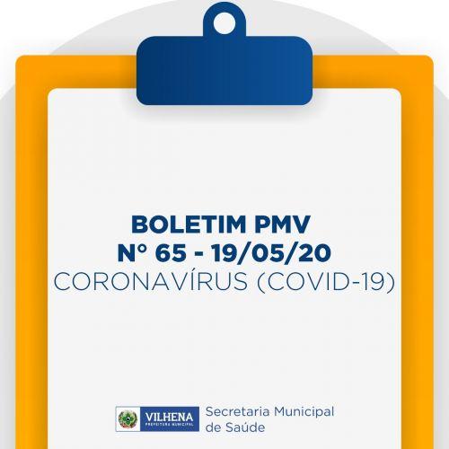 BOLETIM PMV Nº 65 - 19/05/20 - CORONAVÍRUS (COVID-19)