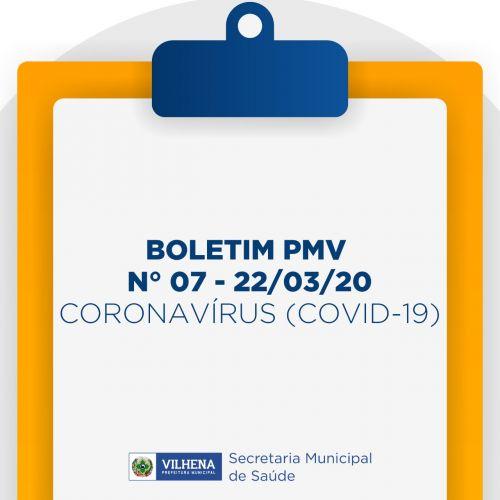BOLETIM PMV Nº 07 - 22/03/20 - CORONAVÍRUS (COVID-19)