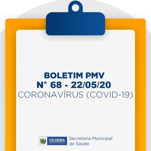 BOLETIM PMV Nº 68 - 22/05/20 - CORONAVÍRUS (COVID-19)