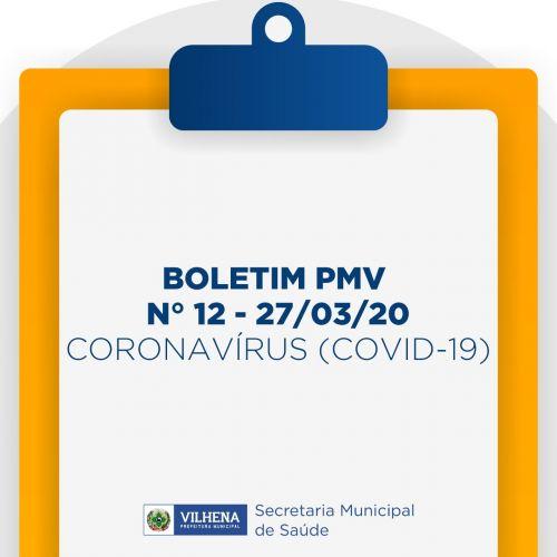 BOLETIM PMV Nº 12 - 27/03/20 - CORONAVÍRUS (COVID-19)