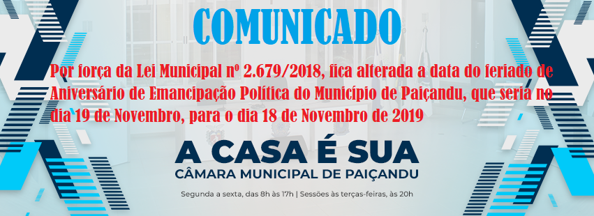 FERIADO MUNICIPAL DO ANIVERSÁRIO DE PAIÇANDU SERÁ DIA 18 DE NOVEMBRO DE 2019