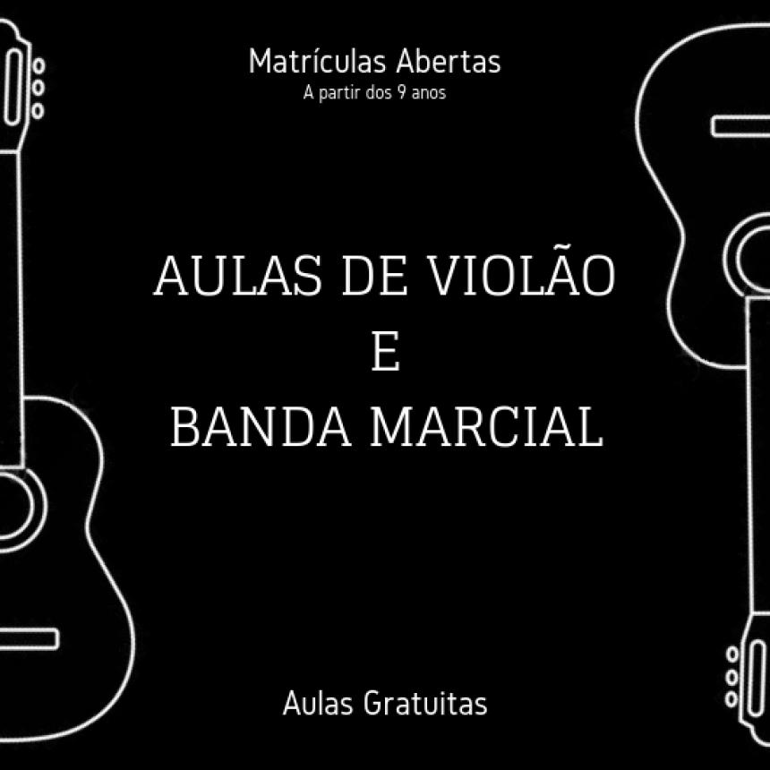 Inscrições abertas para aulas de violão e Banda Marcial
