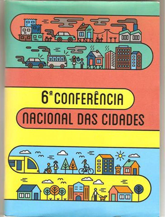 6ª CONFERÊNCIA NACIONAL DAS CIDADES ACONTECE EM MAIO