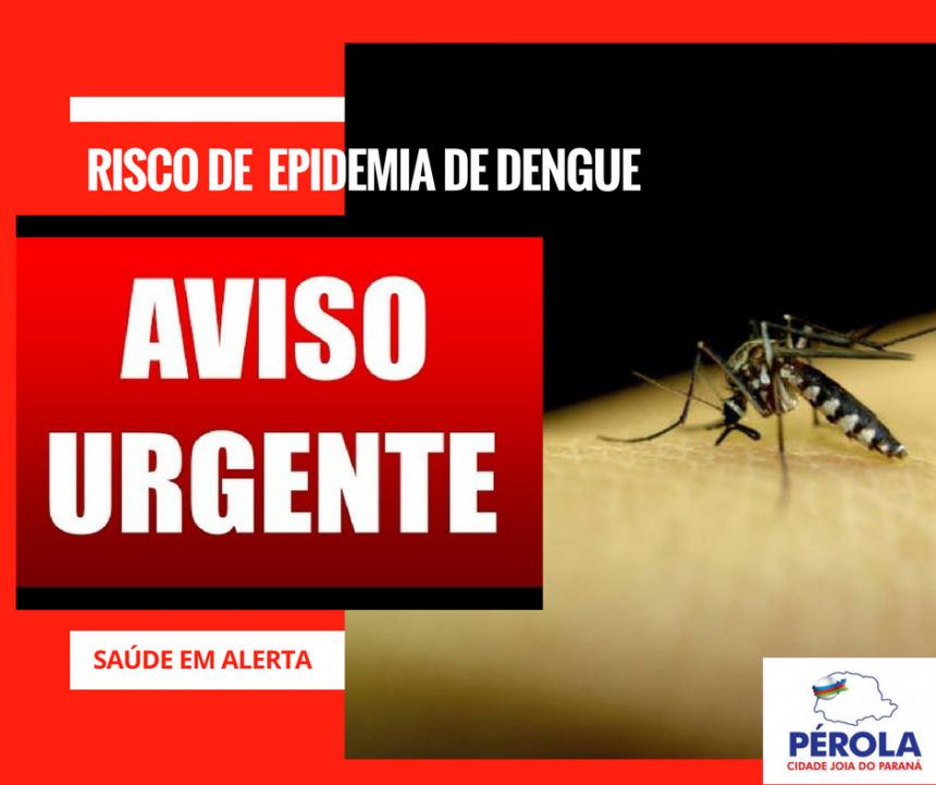 Saúde de Pérola alerta para risco de epidemia de Dengue