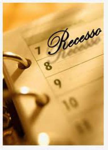 Recesso na Câmara  -  15/Fevereiro a 30/Junho e 01/Agosto a 15/Dezembro