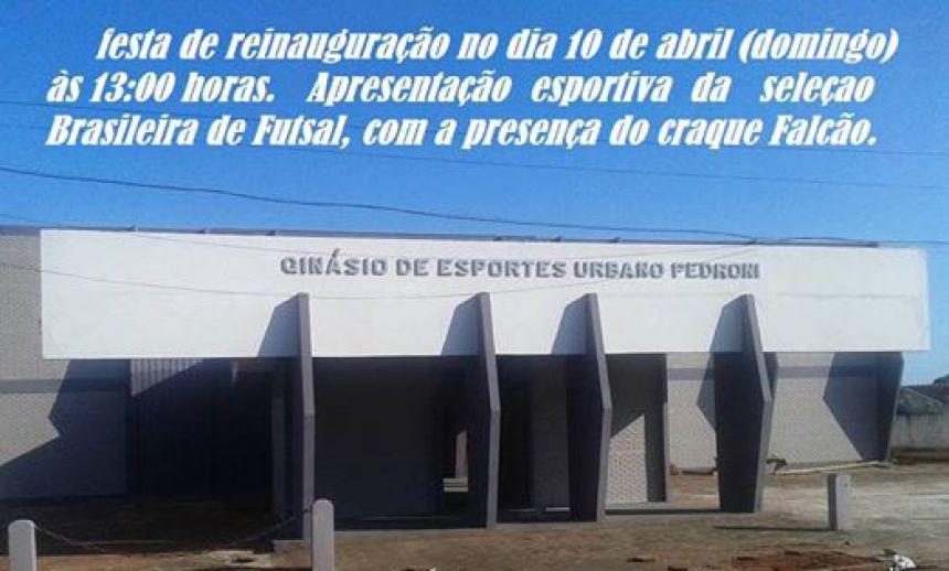 Festa de Reinauguração do Ginasio de Esportes Urbano Pedroni