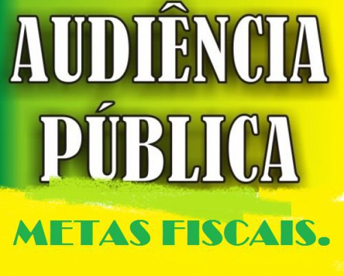 Metas fiscais é assunto  em audiência Publica