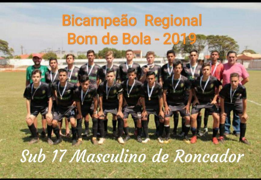 SUB 17 DE RONCADOR É BICAMPEÃO REGIONAL DO BOM DE BOLA 2019