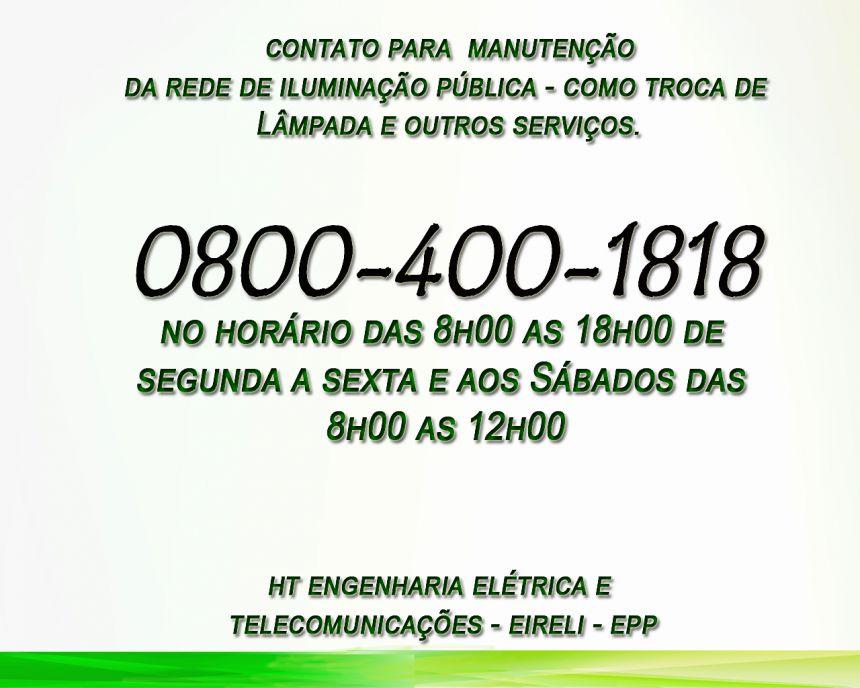0800 - 400 - 1818 / CONTATO ILUMINAÇÃO PÚBLICA SOMENTE DE TELEFONE FIXO