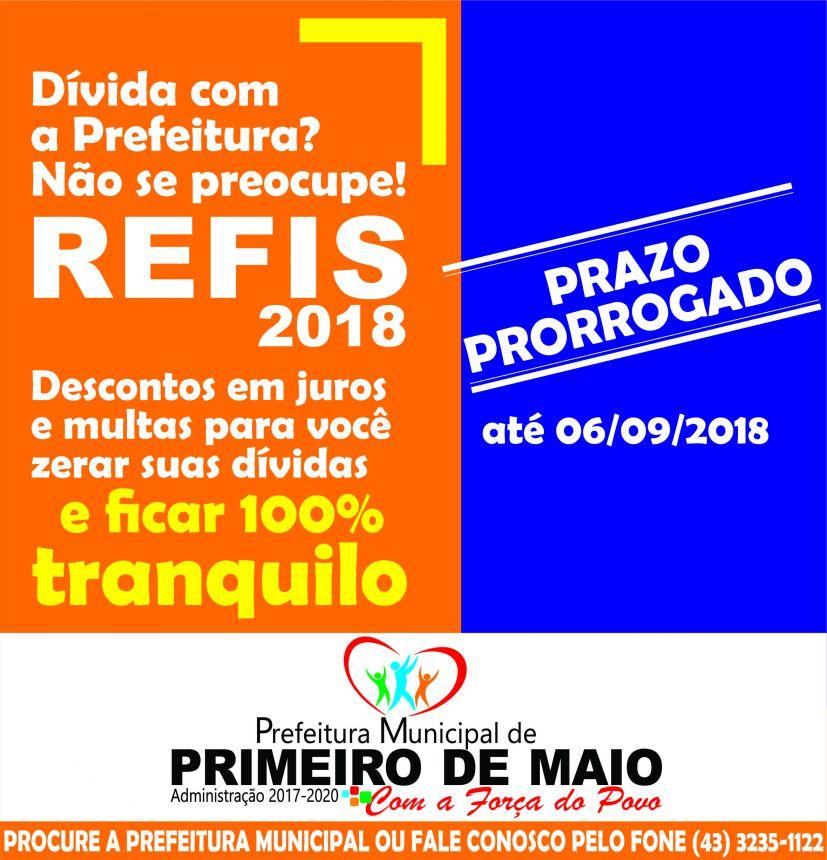 PRIMEIRO DE MAIO PRORROGA PRAZO PARA ADESÃO AO REFIS - PROGRAMA DE RECUPERAÇÃO FISCAL