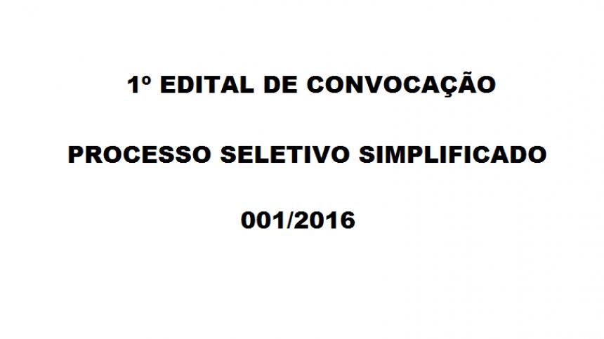 1º EDITAL DE CONVOCAÇÃO DO PROCESSO SELETIVO SIMPLIFICADO N.º 001/2016