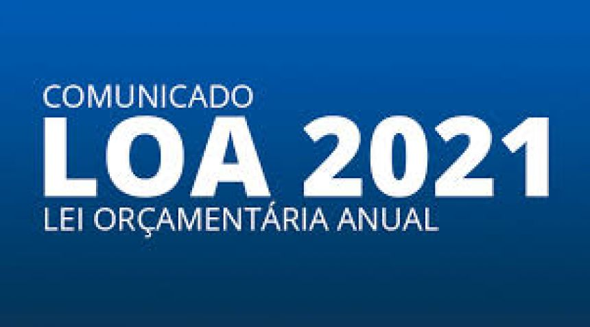A Lei Orçamentária Anual (LOA) 2021