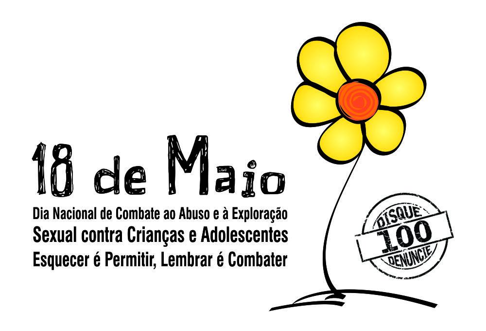 18 de maio - Dia Nacional do Combate ao Abuso e Exploração Infantil