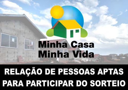 DIVULGADA A RELAÇÃO DE PESSOAS APTAS PARA O SORTEIO DO PROGRAMA MINHA CASA MINHA VIDA - FAR