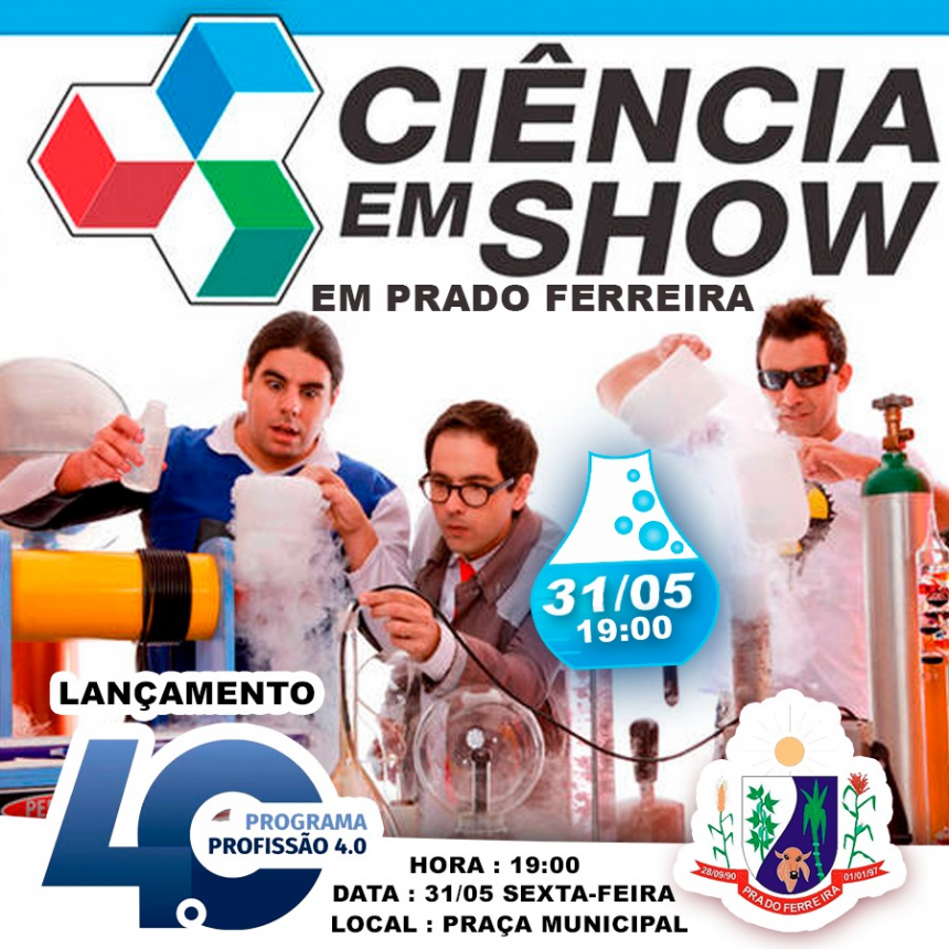 """""""Ciência em Show"""", de SP, faz apresentação especial em Prado Ferreira. Evento, dia 31, vai marcar lançamento do programa municipal """"Profissão 4.0""""."""