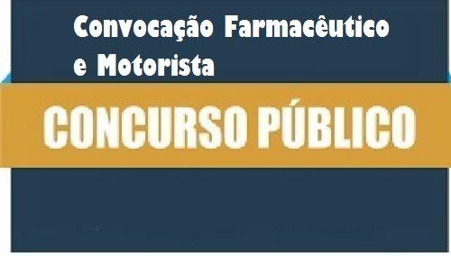 1º EDITAL DE CONVOCAÇÃO DO CONCURSO PÚBLICO MUNICIPAL Nº 001/2019 - Farmacêutico e Motorista.