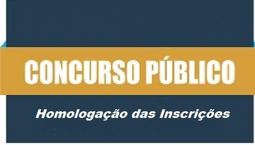 HOMOLOGAÇÃO DAS INSCRIÇÕES - EDITAL DE CONCURSO PÚBLICO Nº 001/2019 - A