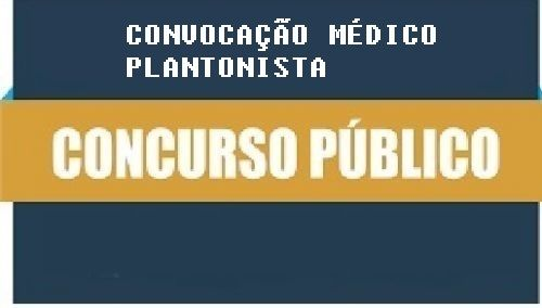 5º EDITAL DE CONVOCAÇÃO DO CONCURSO PÚBLICO MUNICIPAL Nº 001/2019, MÉDICO PLANTONISTA