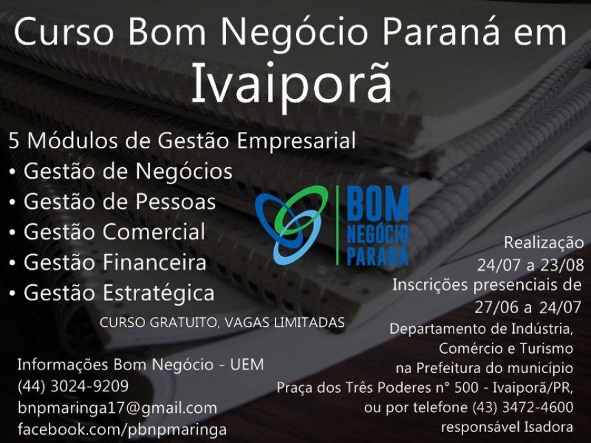 Curso de Capacitação Empresarial Bom Negócio Paraná será ministrado em Ivaiporã, a partir do dia 24