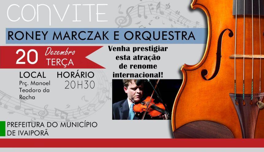 Músico Roney Marczak nascido em Londrina apresentará na Praça principal em Ivaiporã nesta terça-feira.