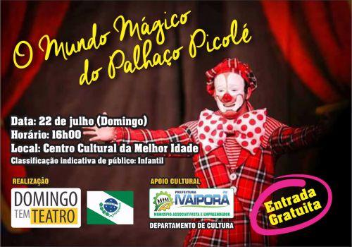 """Prefeitura de Ivaiporã traz """"O Mundo Mágico do Palhaço Picolé"""""""