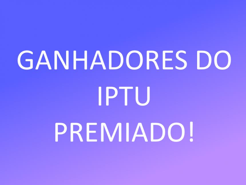 Parabéns aos vencedores do IPTU Premiado 2017!