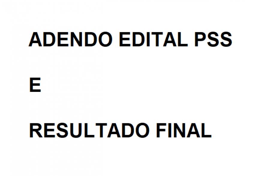 Adendo Edital PSS e Divulgação Resultado Final