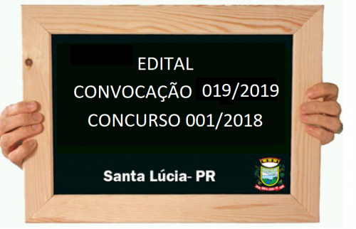 CONCURSO PÚBLICO Nº 001/2018    Edital Nº 019/2019