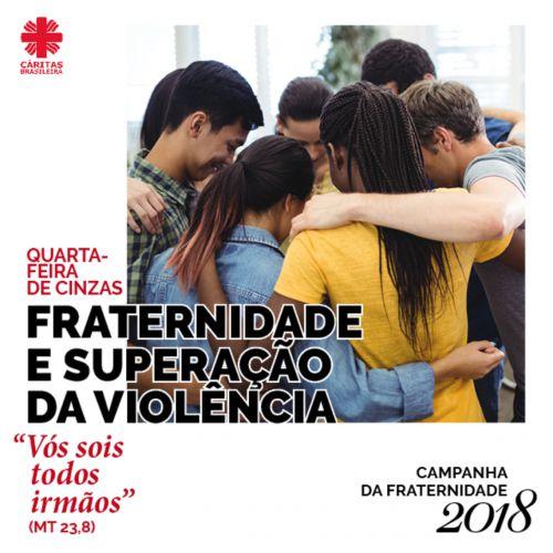 CF 2018: Fraternidade E Superação Da Violência