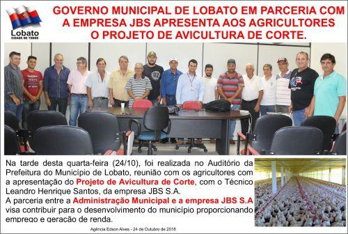 GOVERNO MUNICIPAL DE LOBATO COM PARCERIA COM A EMPRESA JBS APRESENTA AOS AGRICULTORES O PROJETO DE AVICULTURA DE CORTE