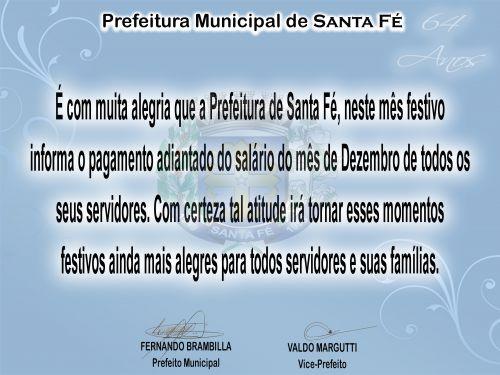 Clima de fraternidade: Prefeitura de Santa Fé paga adiantado o salário do mês de Dezembro