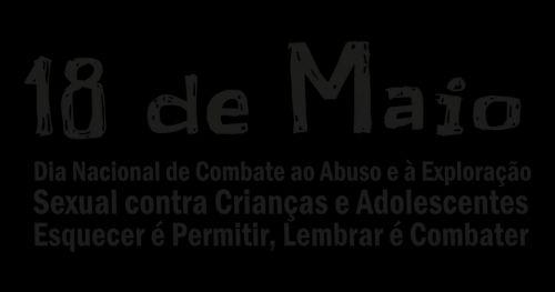 DIA NACIONAL DE COMBATE AO ABUSO E A EXPLORAÇÃO SEXUAL CONTRA CRIANÇAS E ADOLESCENTES
