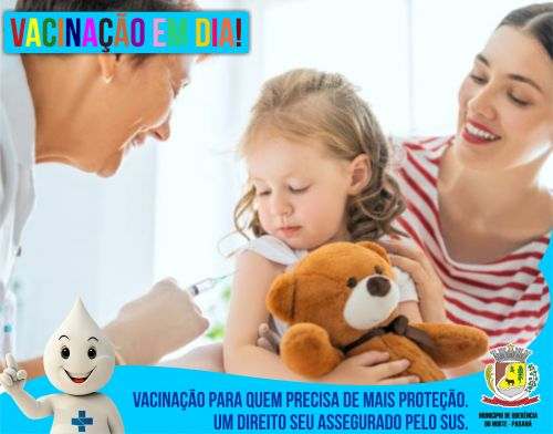 CAMPANHA VACINAÇÃO EM DIA - FIQUE DE OLHO NA CADERNETA DE VACINAÇÃO DO SEU FILHO
