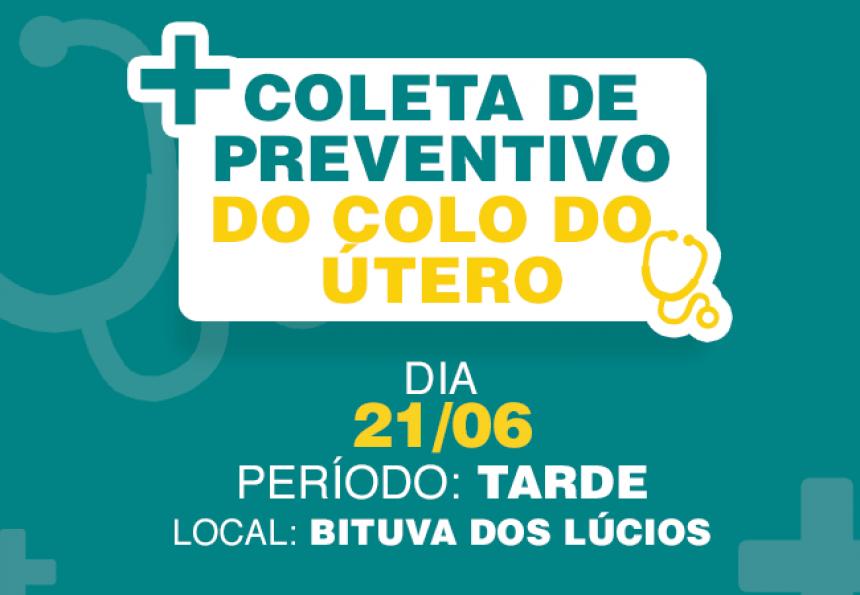 Amanhã, 21 de junho, tem coleta de preventivo em Bituva dos Lúcios