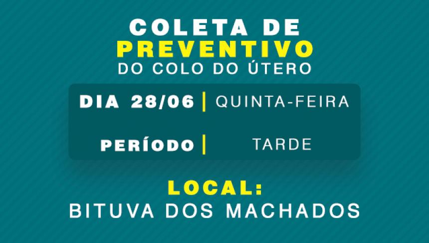 Amanhã, 28 de junho, tem coleta de preventivo em Bituva dos Machados!