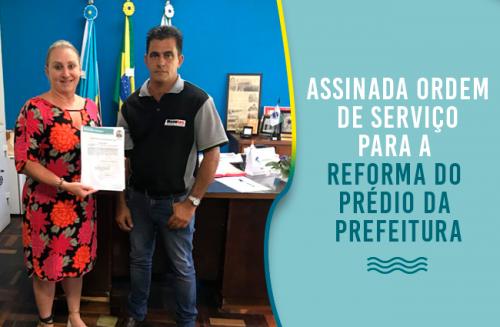 07 de Março: Prefeita entrega Ordem se Serviço para Reforma do Prédio da Prefeitura.