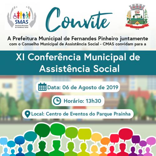 A Prefeitura Municipal de Fernandes Pinheiro juntamente com o Conselho Municipal de Assistência Social - CMAS convidam para a XI Conferência Municipal de Assistência Social.