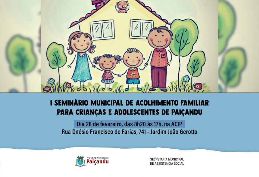 Convite | 1º Seminário Municipal de Acolhimento Familiar de Crianças e Adolescentes de Paiçandu
