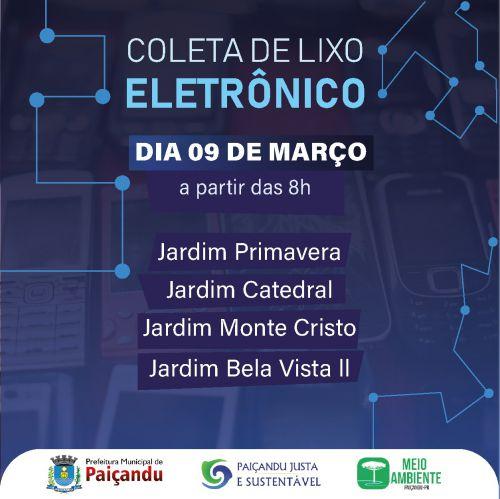 Coleta de lixo eletrônico nos bairros: Bela Vista 2, Catedral, Monte Cristo e Primavera