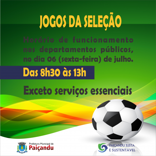 Comunicado sobre o horário de funcionamento no dia (06/07) dos Jogos da Seleção
