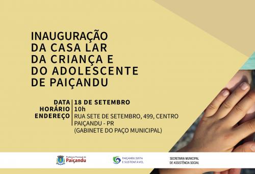 Convite | Inauguração da Casa Lar da Criança e do Adolescente de Paiçandu