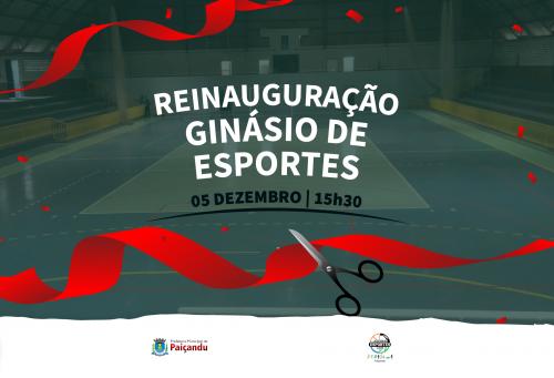 Convite | Reinauguração do Ginásio de Esportes