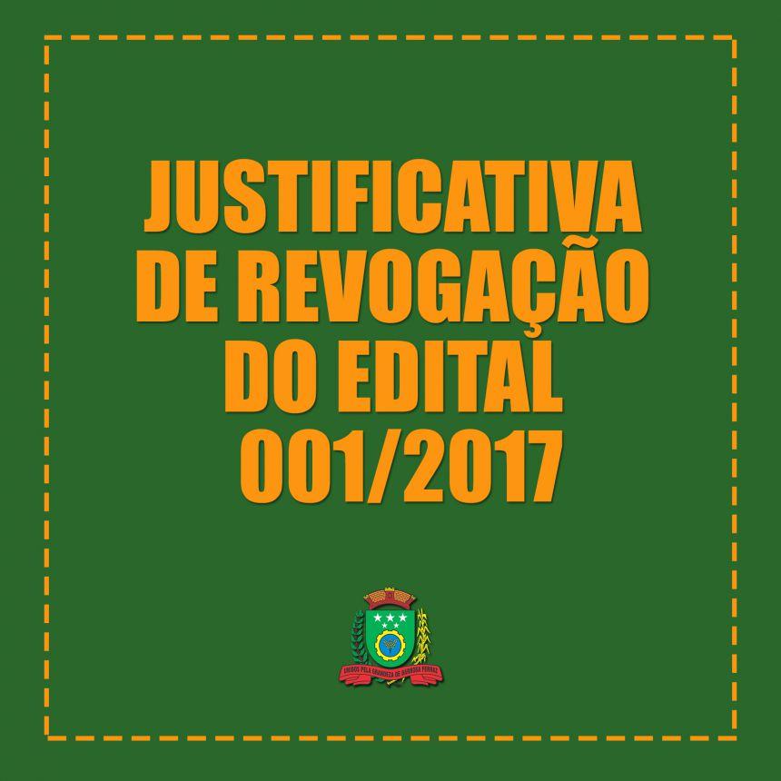 JUSTIFICATIVA DE REVOGAÇÃO DO EDITAL 001/2017