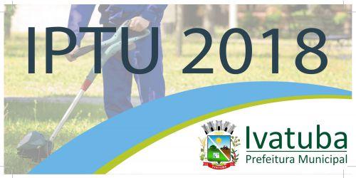 Carnê do IPTU 2018 começam a ser entregues no dia 05 de Março.